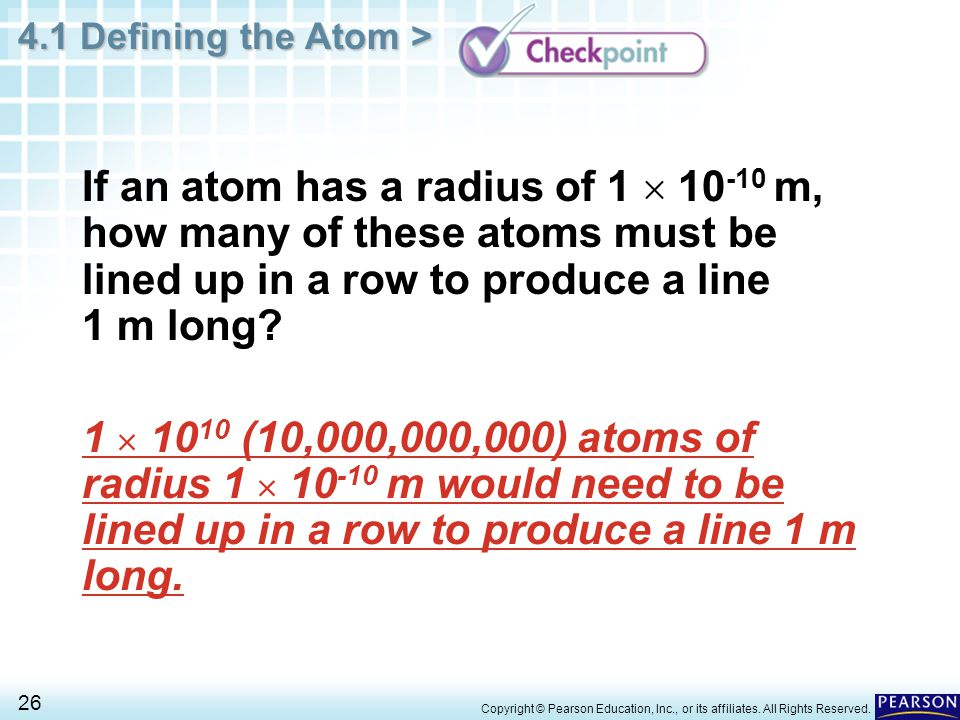 If an atom has a radius of 1  10-10 m, how many of these atoms must be lined up in a row to produce a line 1 m long