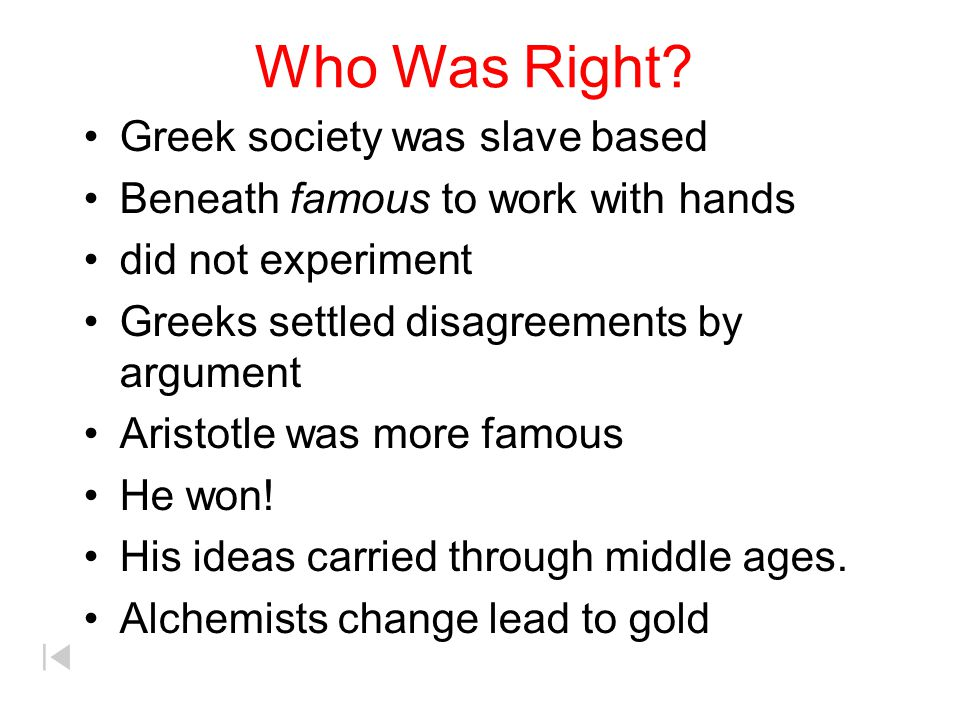 Who Was Right Greek society was slave based
