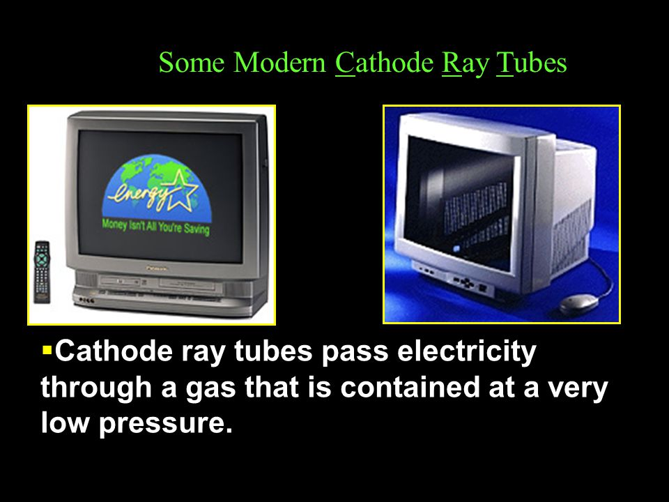 Some Modern Cathode Ray Tubes
