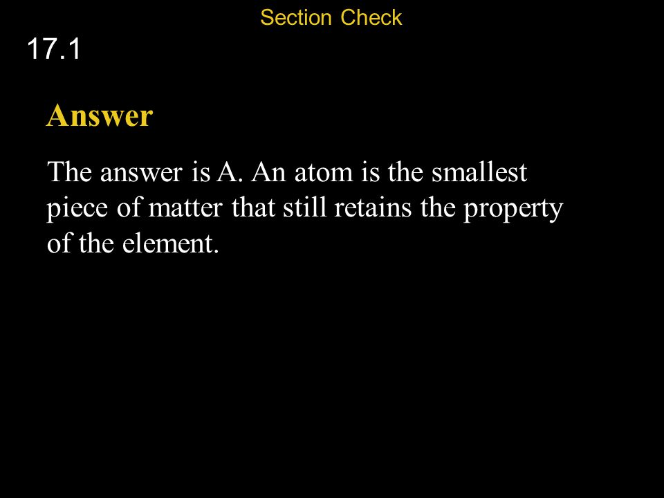 Section Check 17.1. Answer. The answer is A.