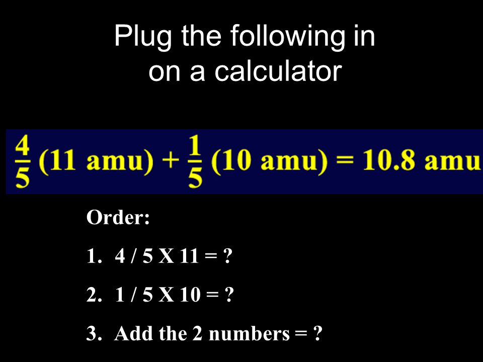 Plug the following in on a calculator