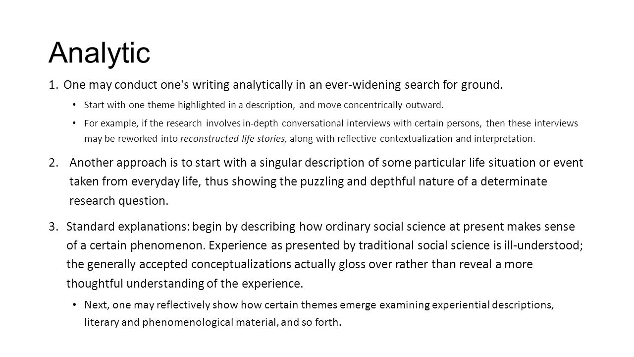 Analytic One may conduct one s writing analytically in an ever-widening search for ground.