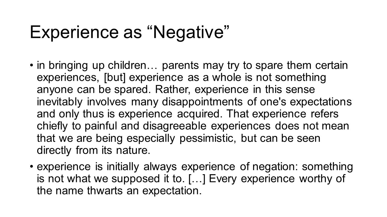 Experience as Negative
