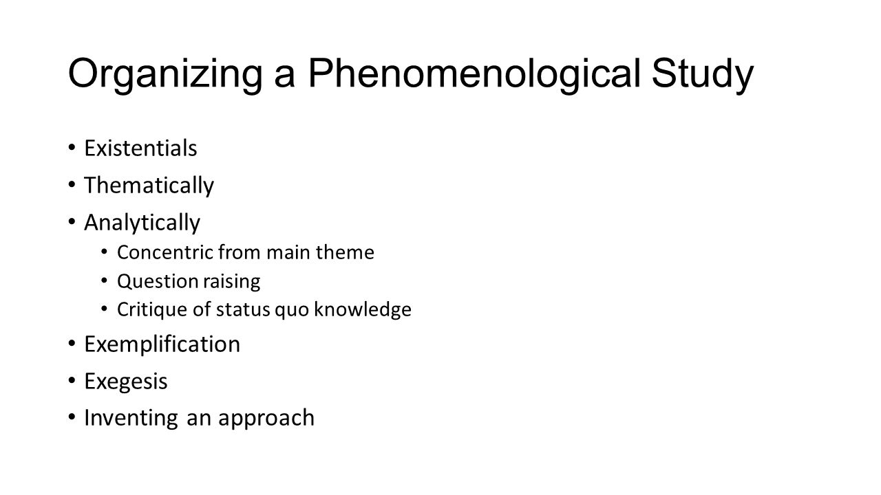 Organizing a Phenomenological Study