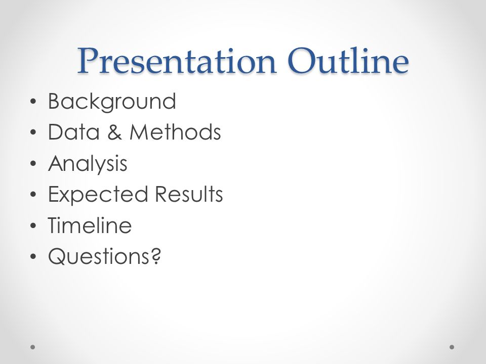 Presentation Outline Background Data & Methods Analysis