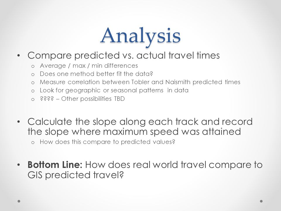 Analysis Compare predicted vs. actual travel times