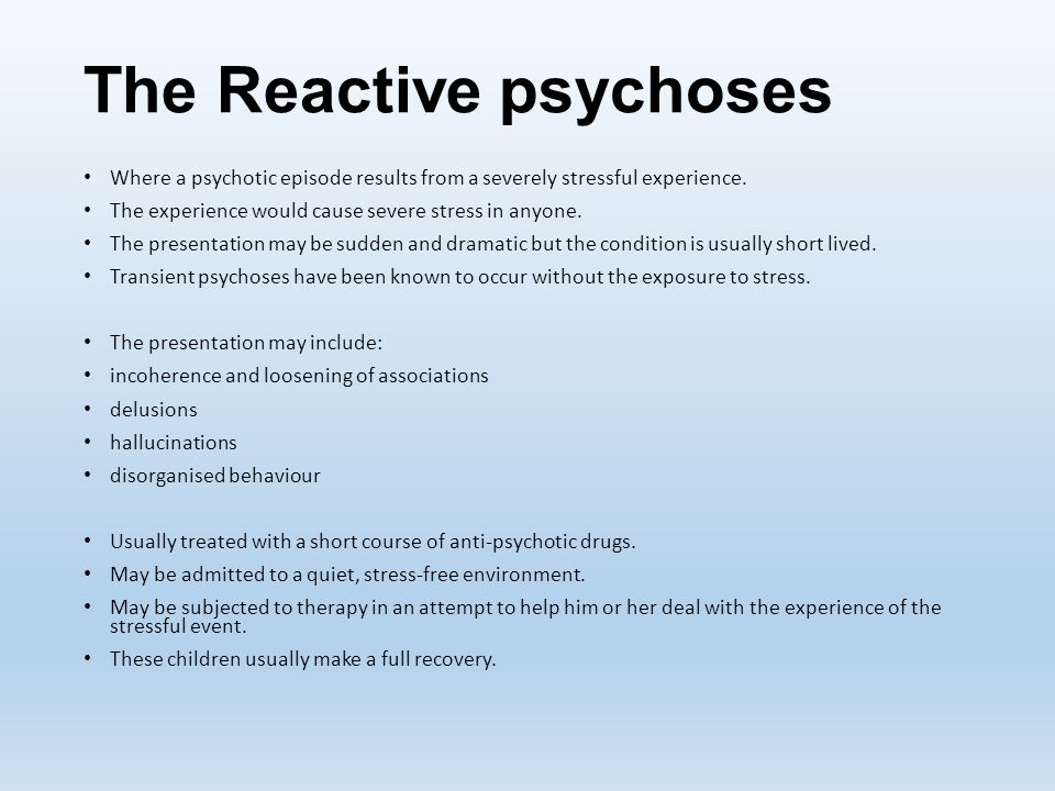 The Reactive psychoses
