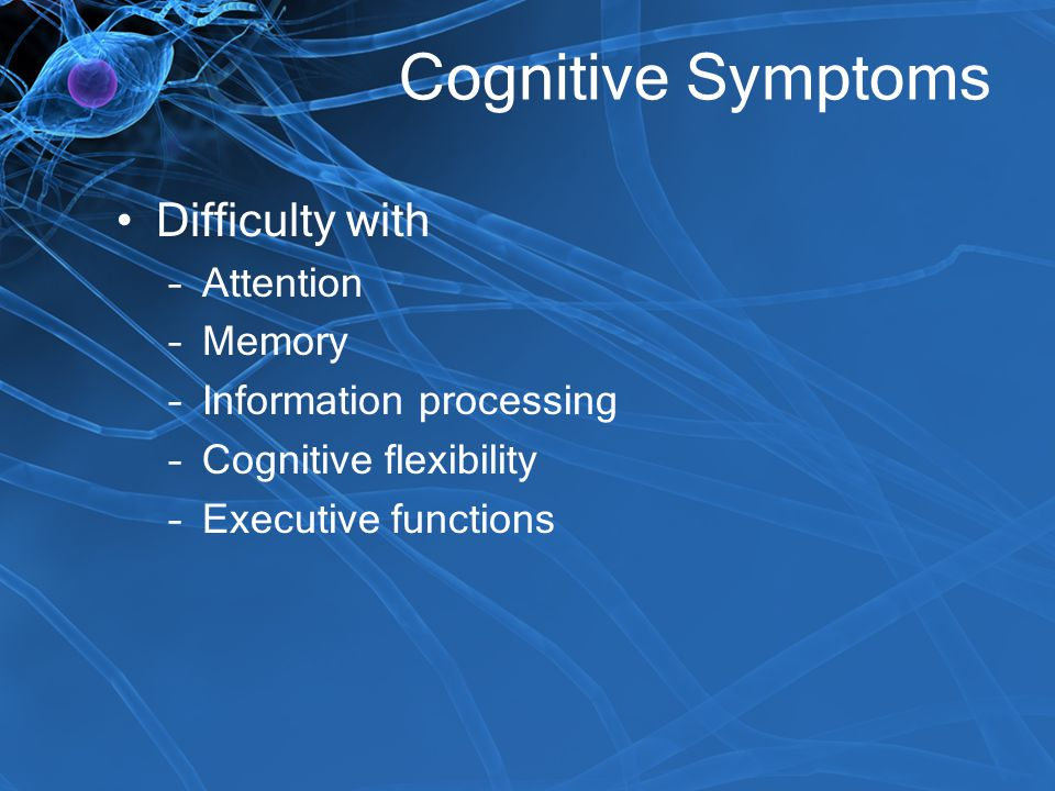 Cognitive Symptoms Difficulty with Attention Memory