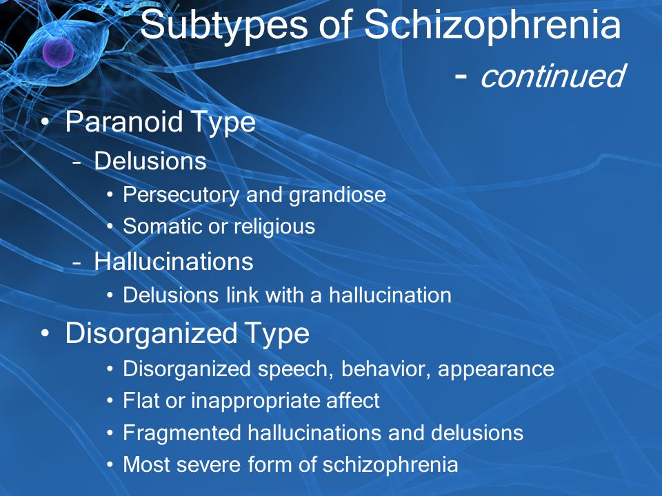 Subtypes of Schizophrenia - continued