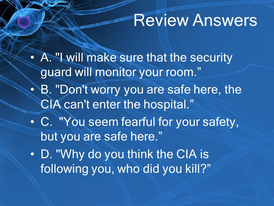 Review Answers A. I will make sure that the security guard will monitor your room.