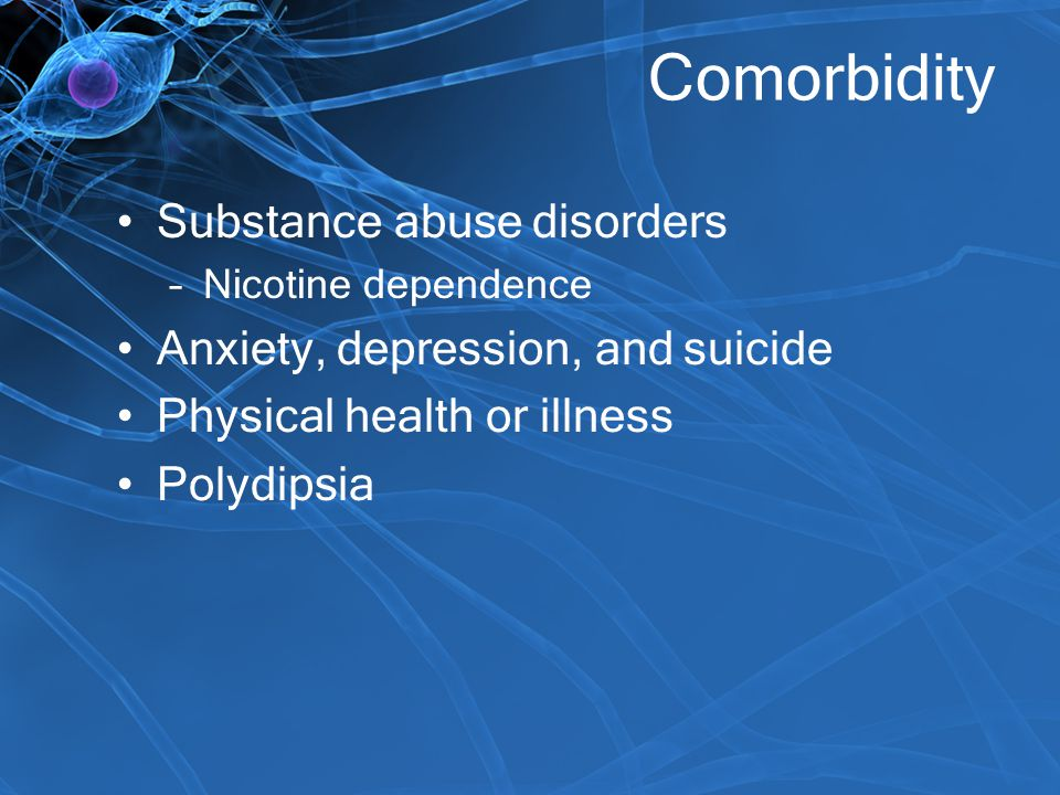 Comorbidity Substance abuse disorders Anxiety, depression, and suicide