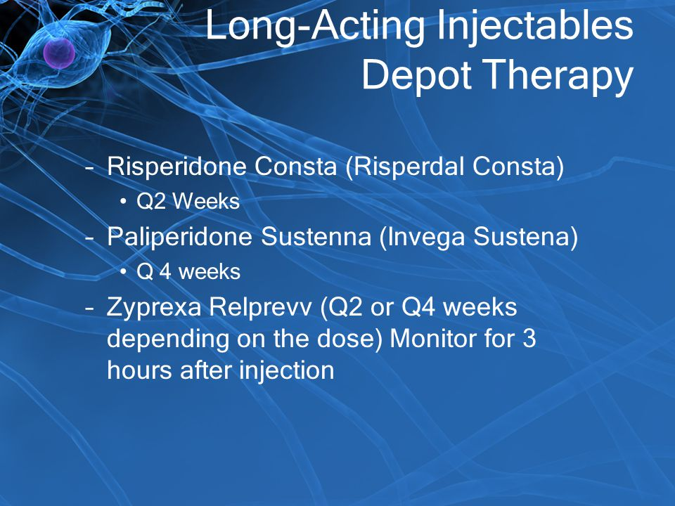 Long-Acting Injectables Depot Therapy