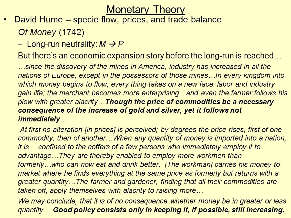 Monetary Theory David Hume – specie flow, prices, and trade balance
