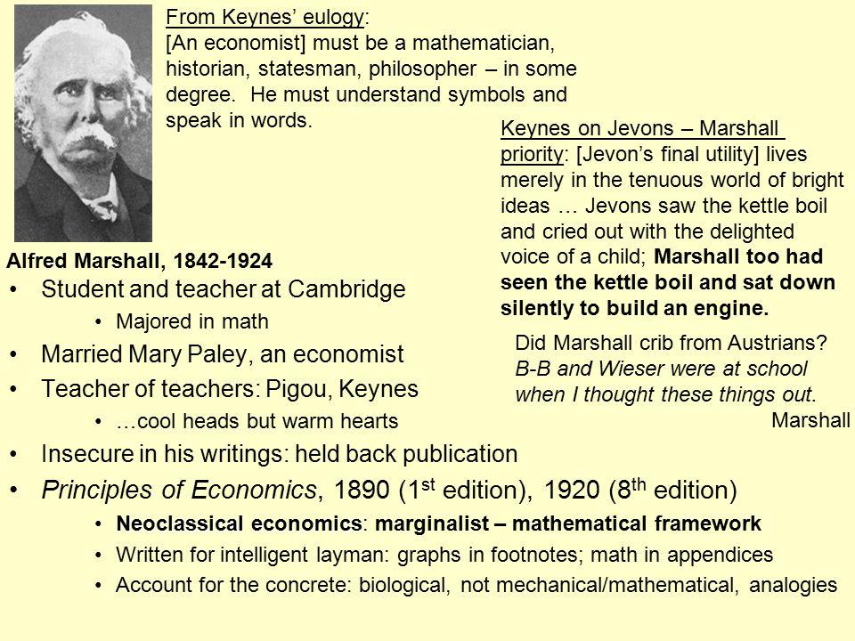 Principles of Economics, 1890 (1st edition), 1920 (8th edition)