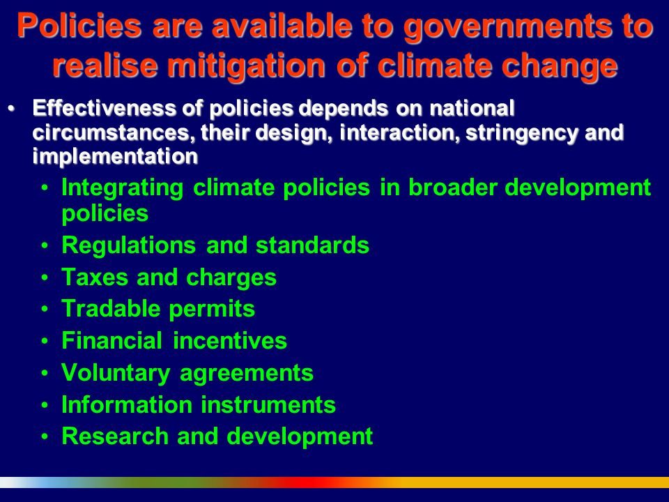Policies are available to governments to realise mitigation of climate change
