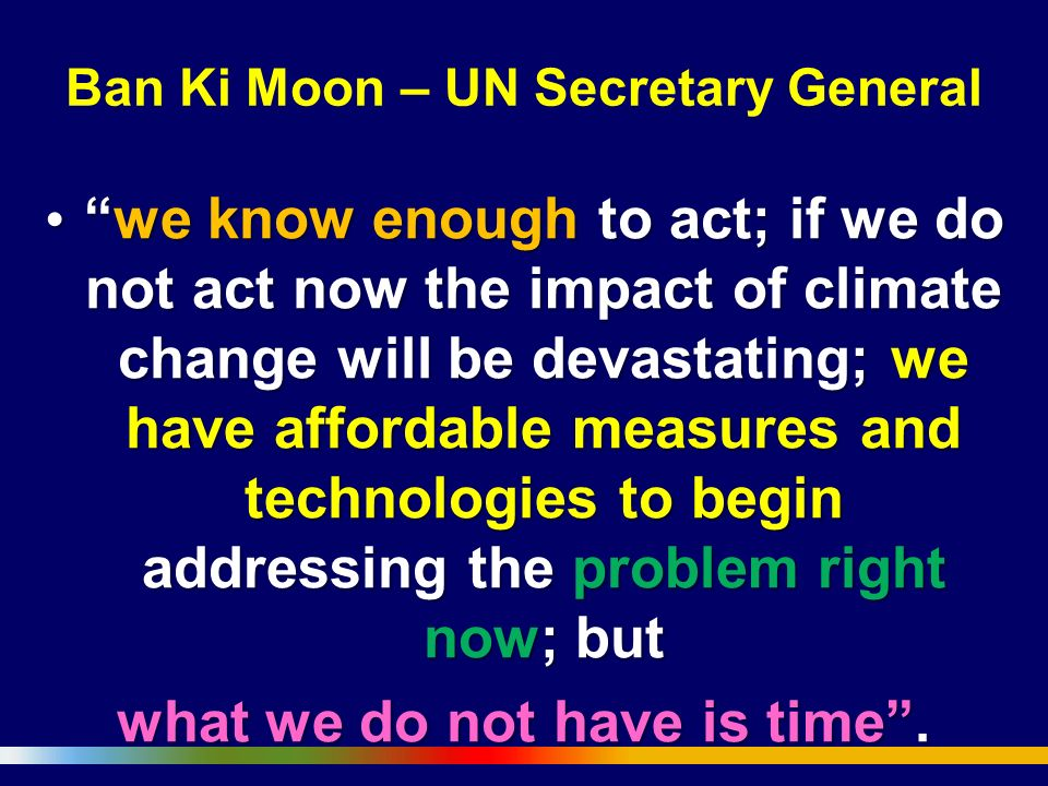 Ban Ki Moon – UN Secretary General
