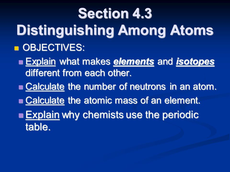 Section 4.3 Distinguishing Among Atoms