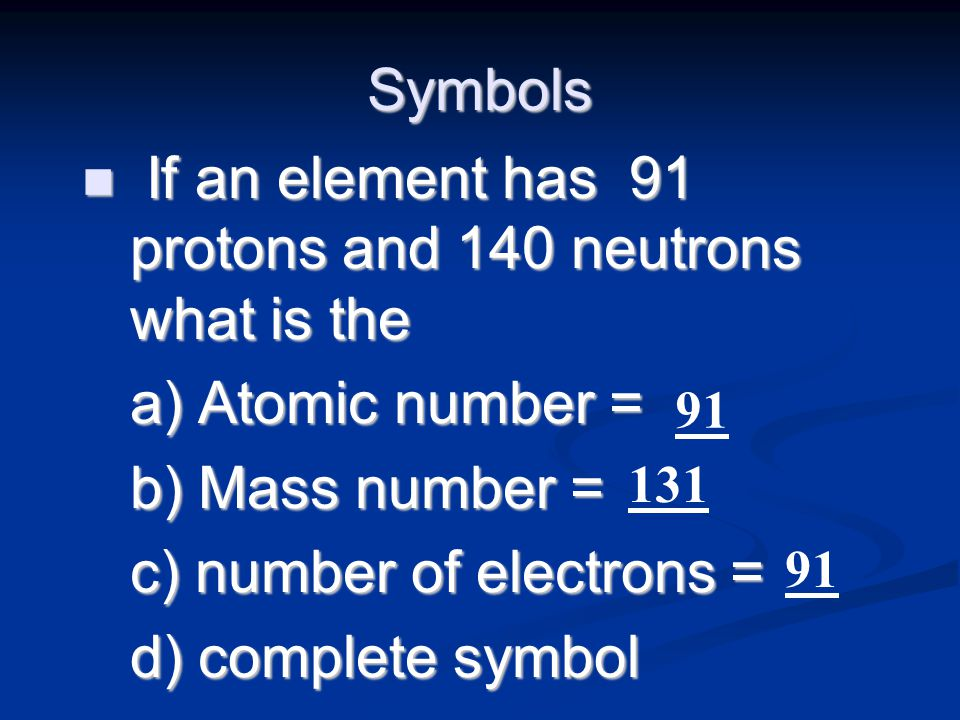If an element has 91 protons and 140 neutrons what is the