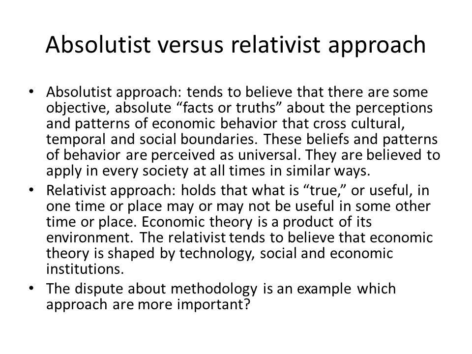 Absolutist versus relativist approach