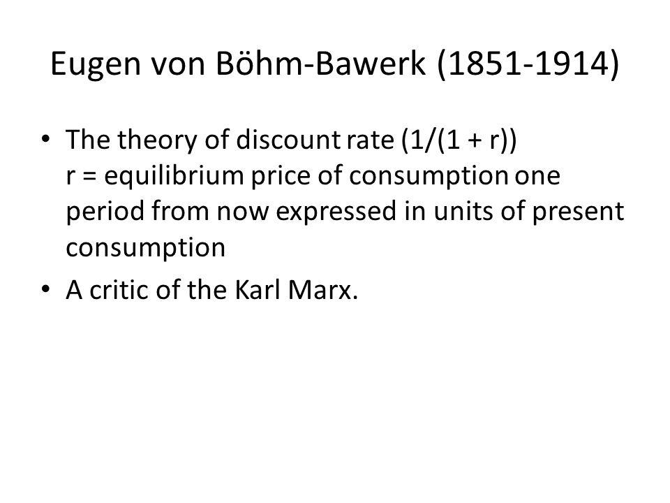 Eugen von Böhm-Bawerk (1851-1914)