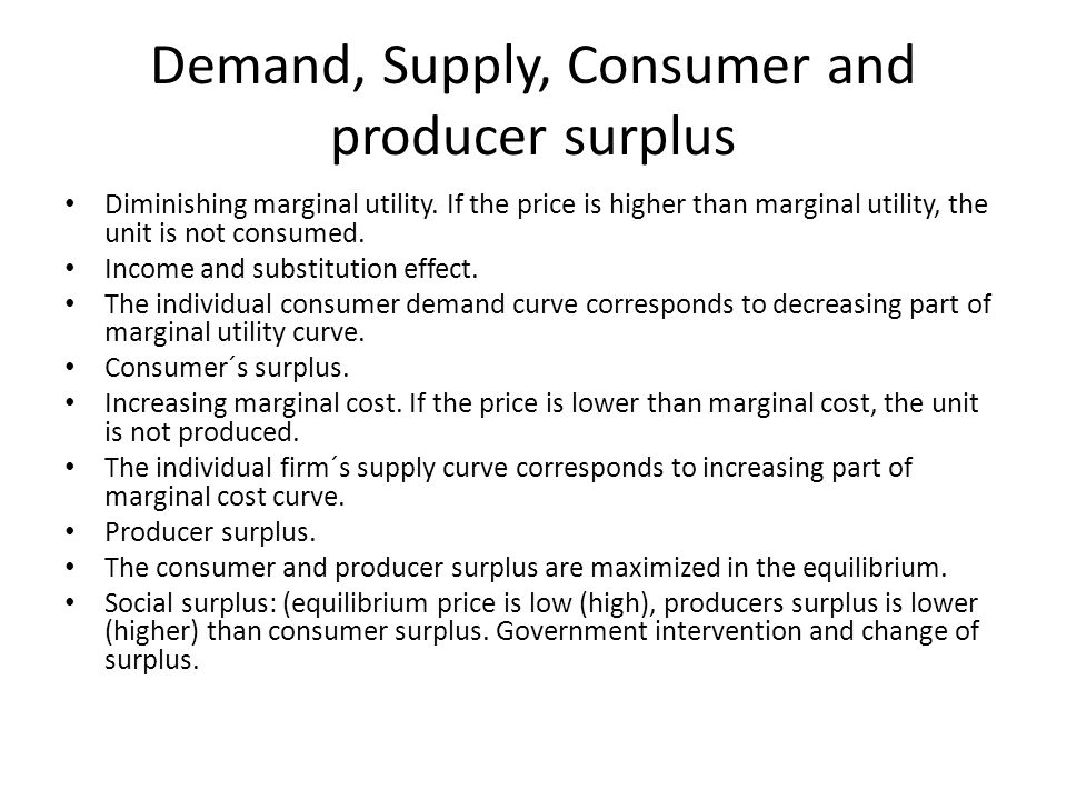 Demand, Supply, Consumer and producer surplus