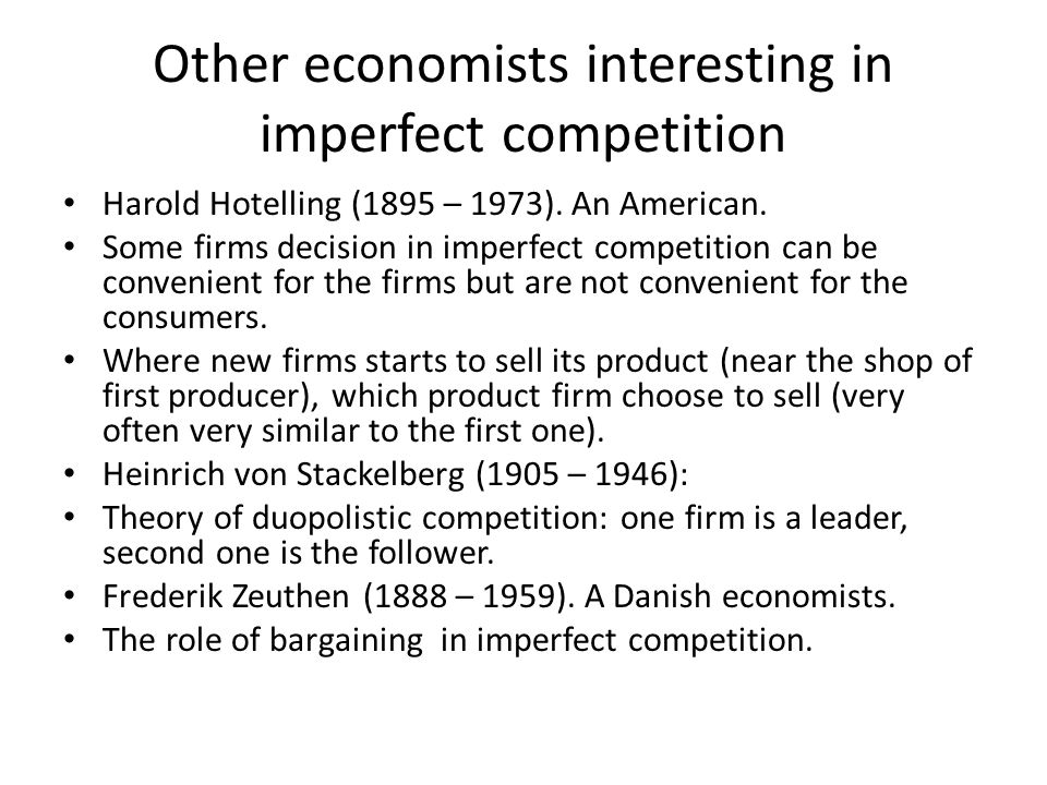 Other economists interesting in imperfect competition
