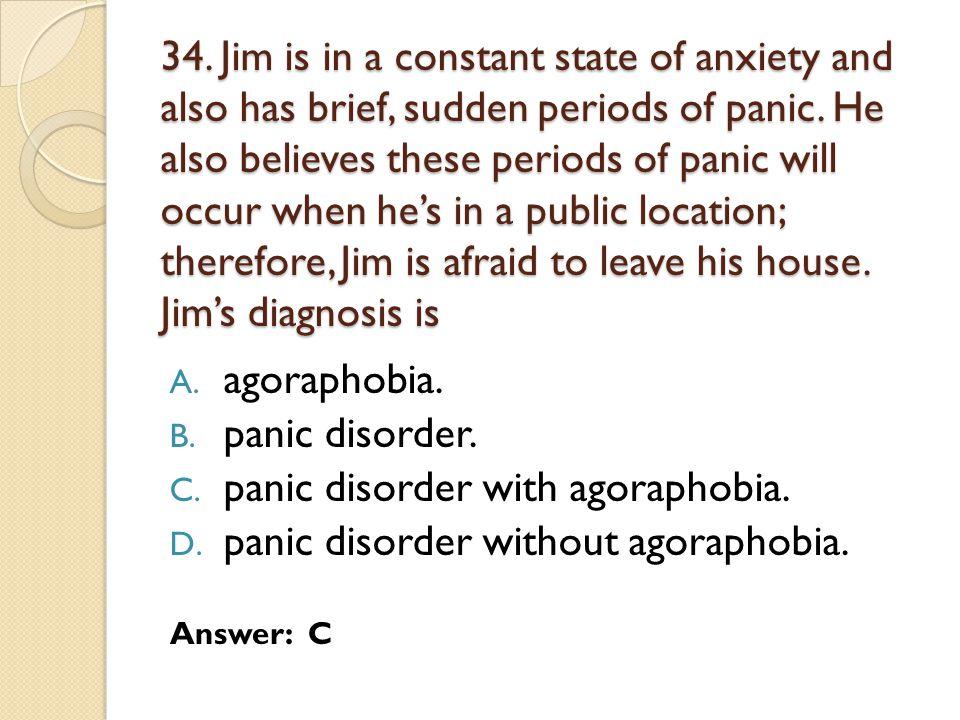 panic disorder with agoraphobia. panic disorder without agoraphobia.