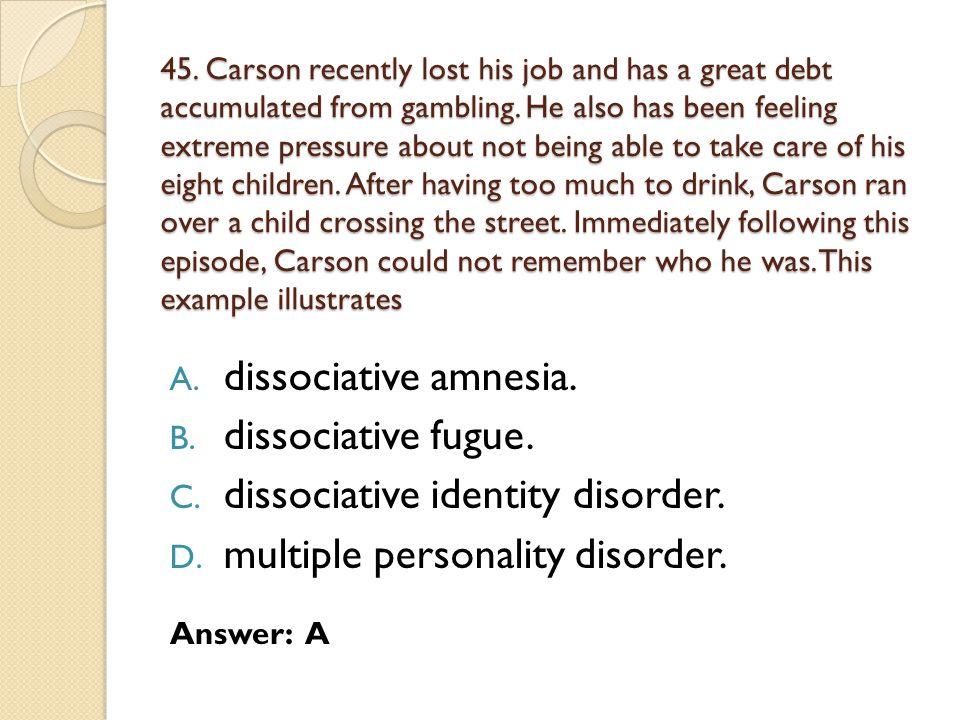 dissociative identity disorder. multiple personality disorder.