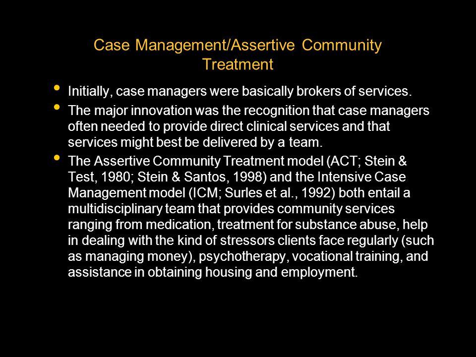 Case Management/Assertive Community Treatment