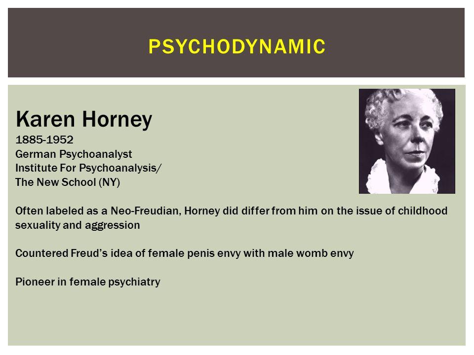 Karen Horney psychodynamic 1885-1952 German Psychoanalyst