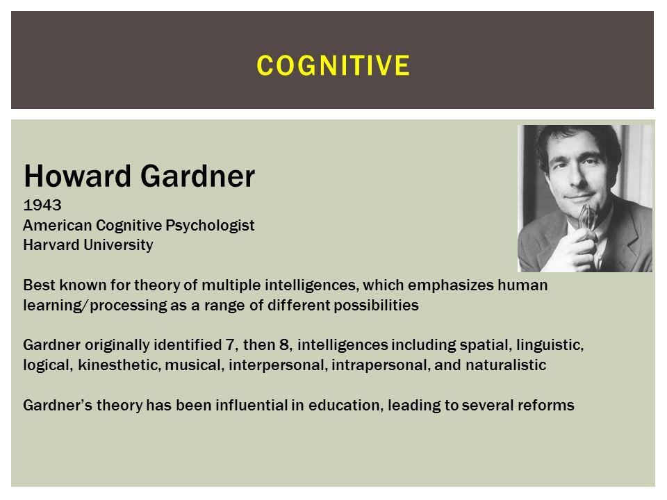 Howard Gardner cognitive 1943 American Cognitive Psychologist