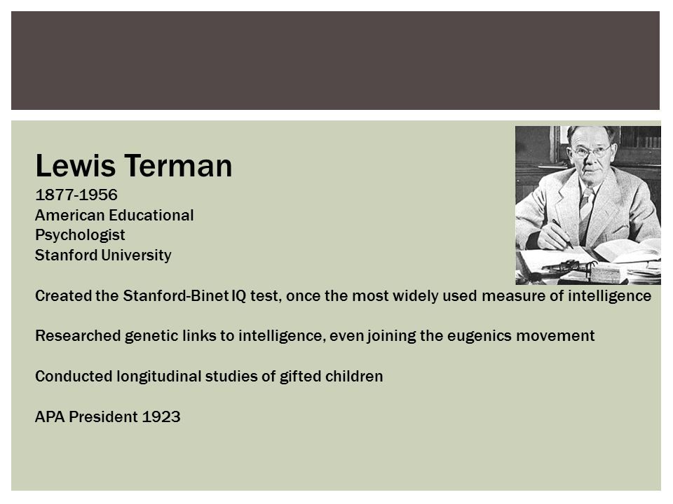 Lewis Terman 1877-1956 American Educational Psychologist