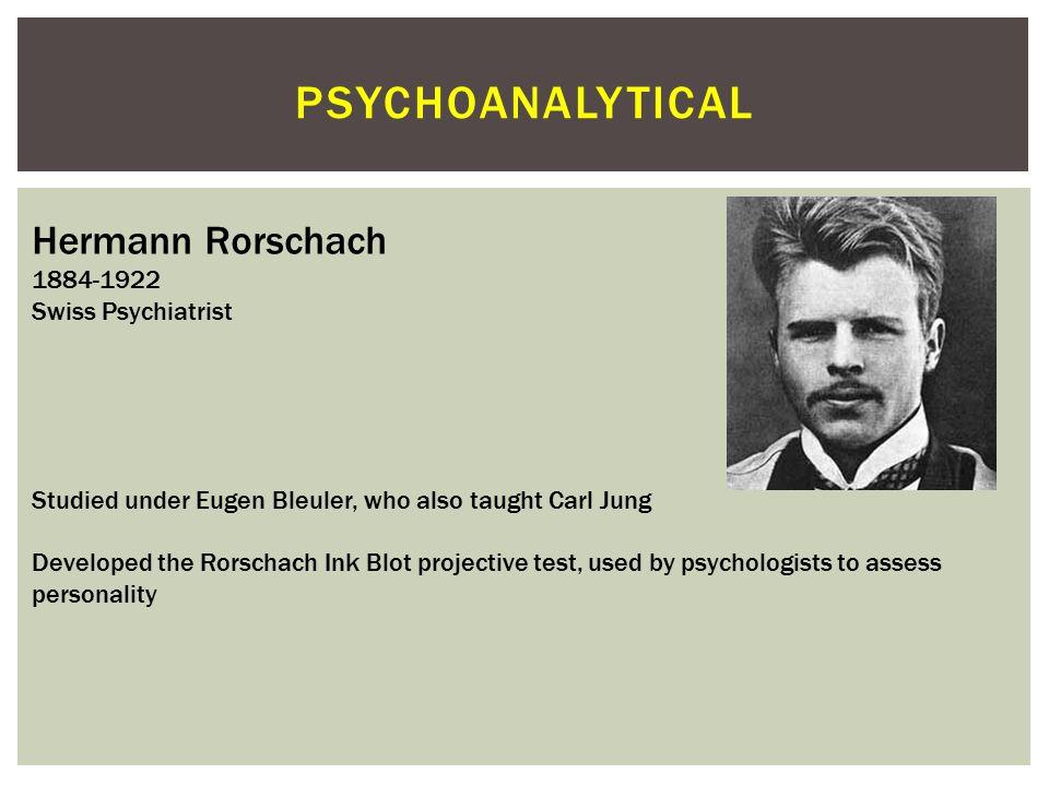 psychoanalytical Hermann Rorschach 1884-1922 Swiss Psychiatrist