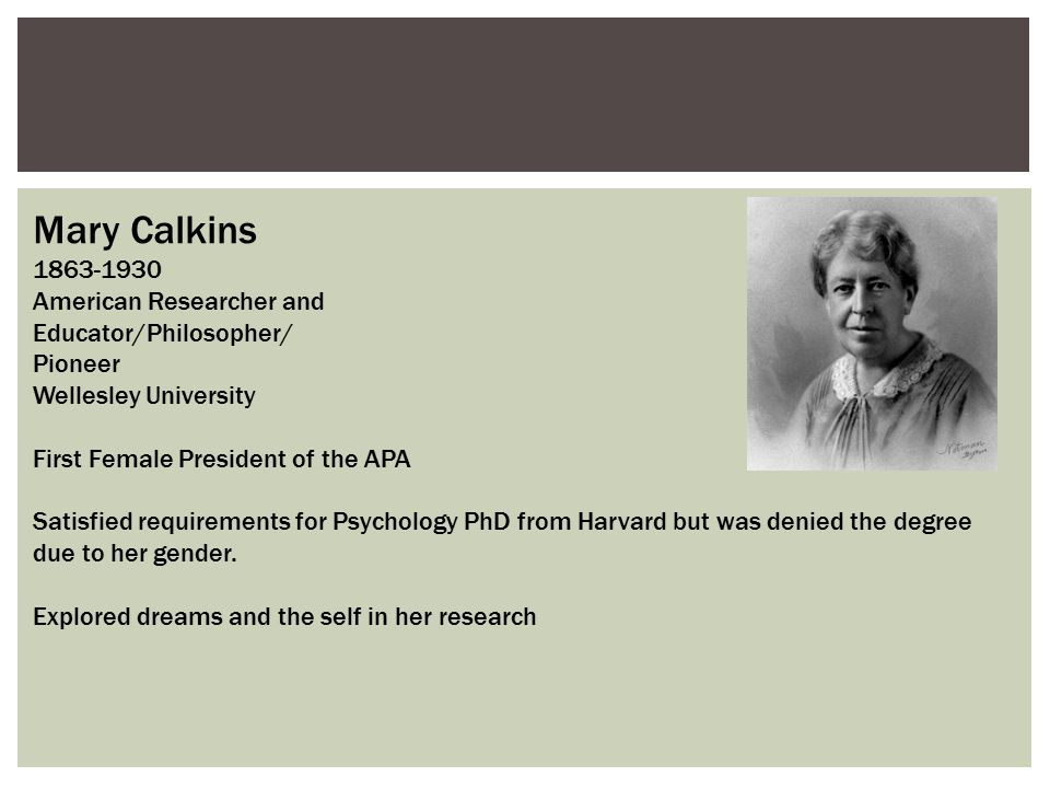Mary Calkins 1863-1930 American Researcher and Educator/Philosopher/