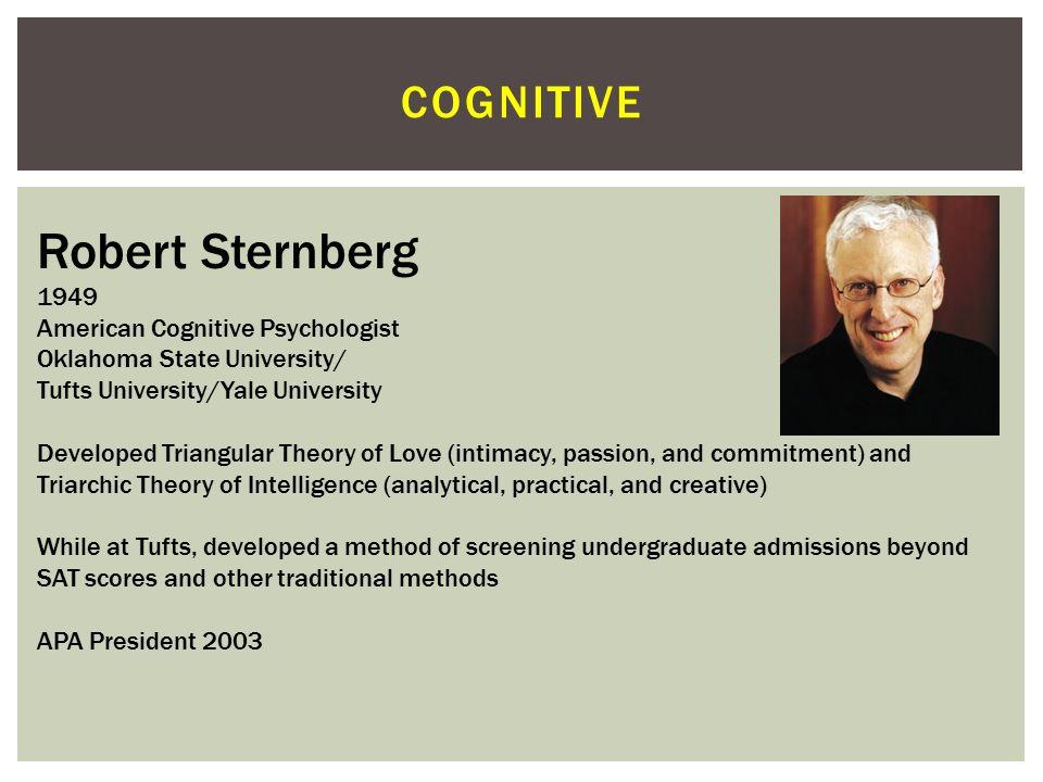 Robert Sternberg cognitive 1949 American Cognitive Psychologist