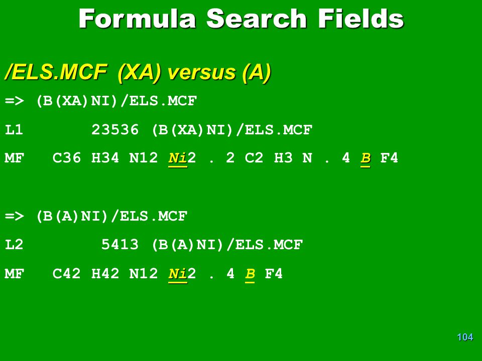 Formula Search Fields /ELS.MCF (XA) versus (A) => (B(XA)NI)/ELS.MCF