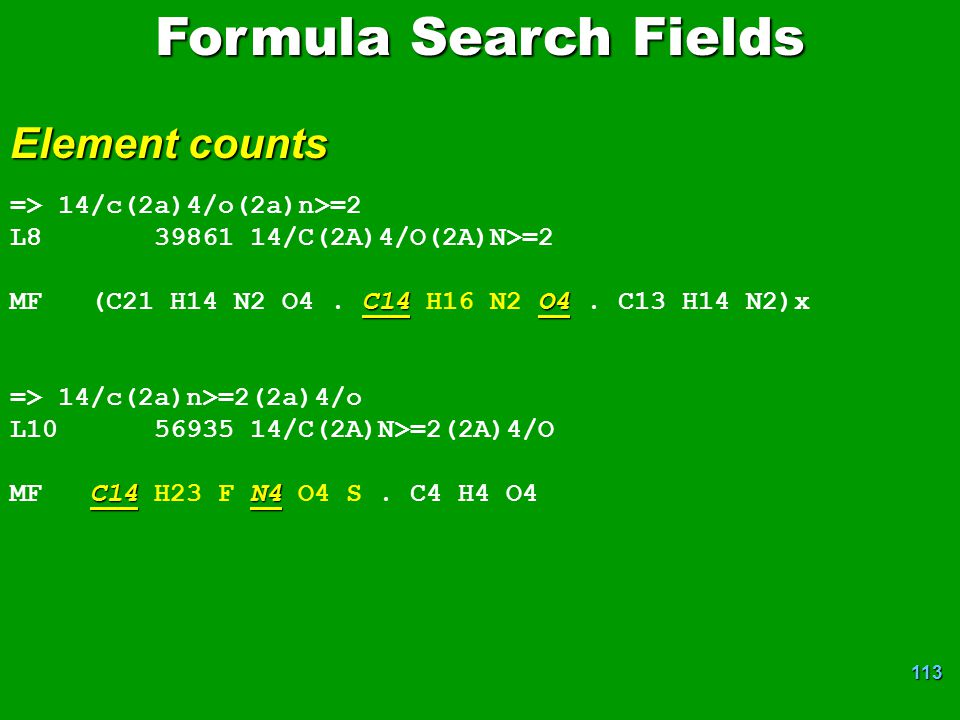 Formula Search Fields Element counts => 14/c(2a)4/o(2a)n>=2