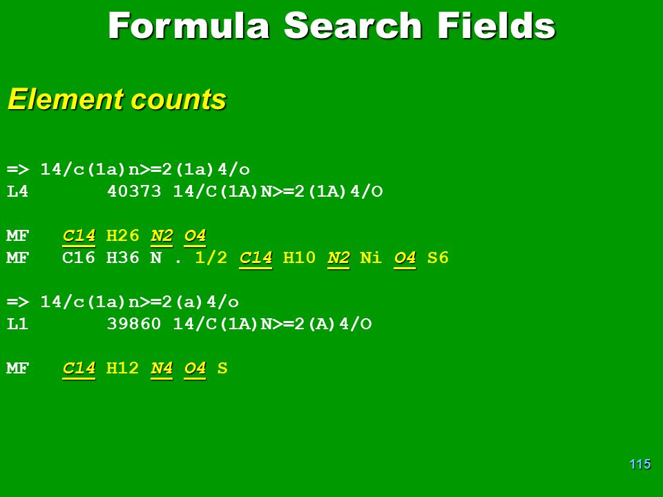 Formula Search Fields Element counts => 14/c(1a)n>=2(1a)4/o