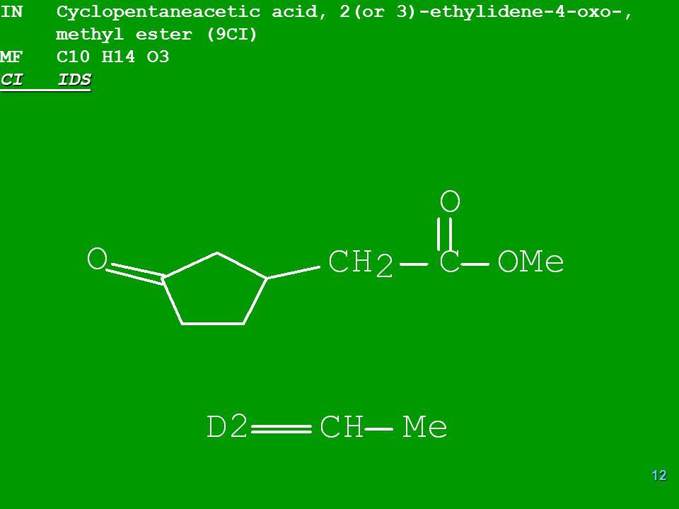 IN Cyclopentaneacetic acid, 2(or 3)-ethylidene-4-oxo-,