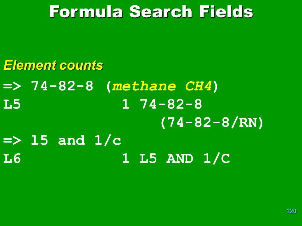 Formula Search Fields => 74-82-8 (methane CH4) L5 1 74-82-8