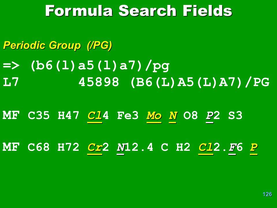 Formula Search Fields => (b6(l)a5(l)a7)/pg