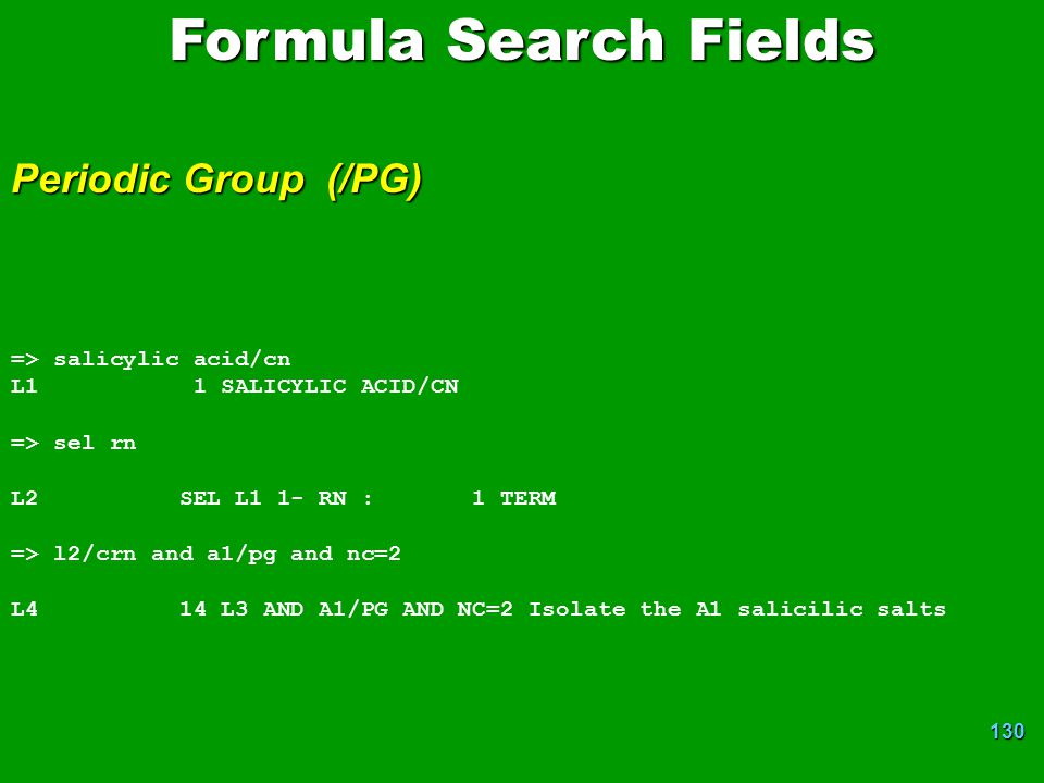 Formula Search Fields Periodic Group (/PG) => salicylic acid/cn