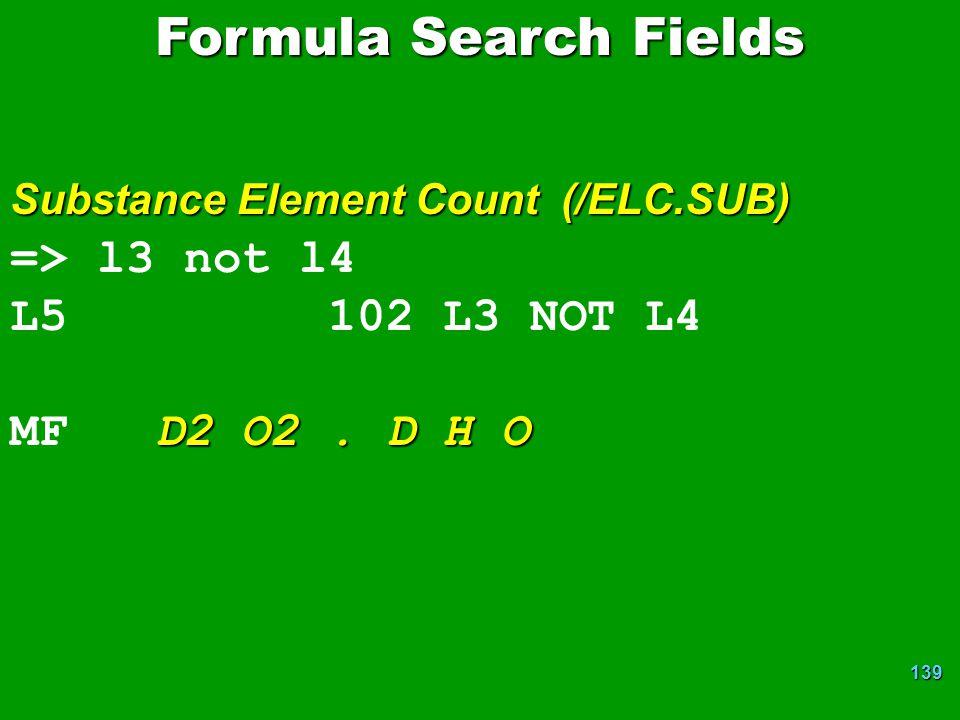 Formula Search Fields => l3 not l4 L5 102 L3 NOT L4
