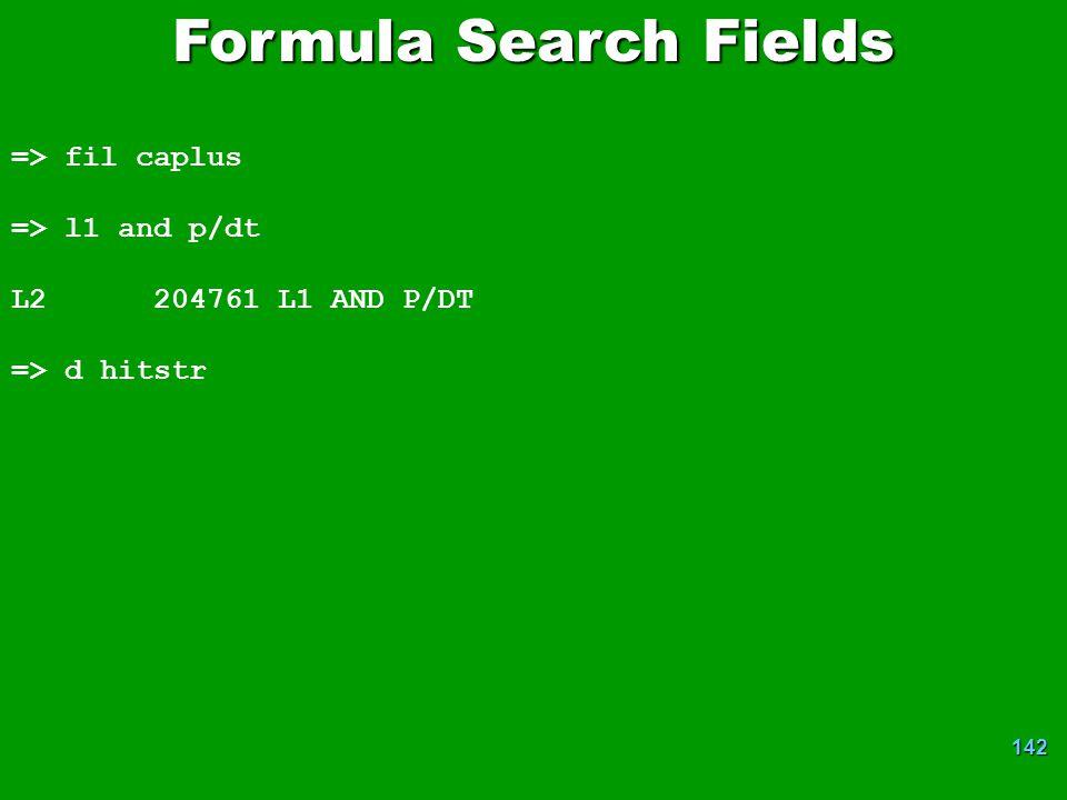 Formula Search Fields => fil caplus => l1 and p/dt