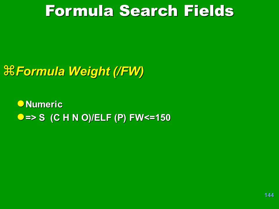 Formula Search Fields Formula Weight (/FW) Numeric