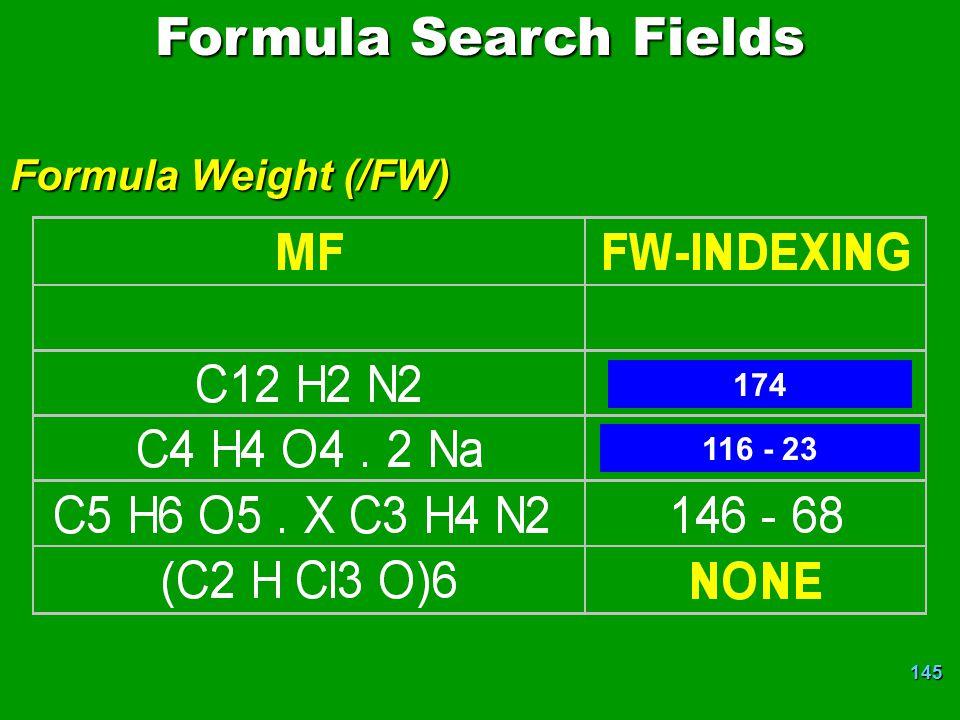 Formula Search Fields Formula Weight (/FW) 174 116 - 23