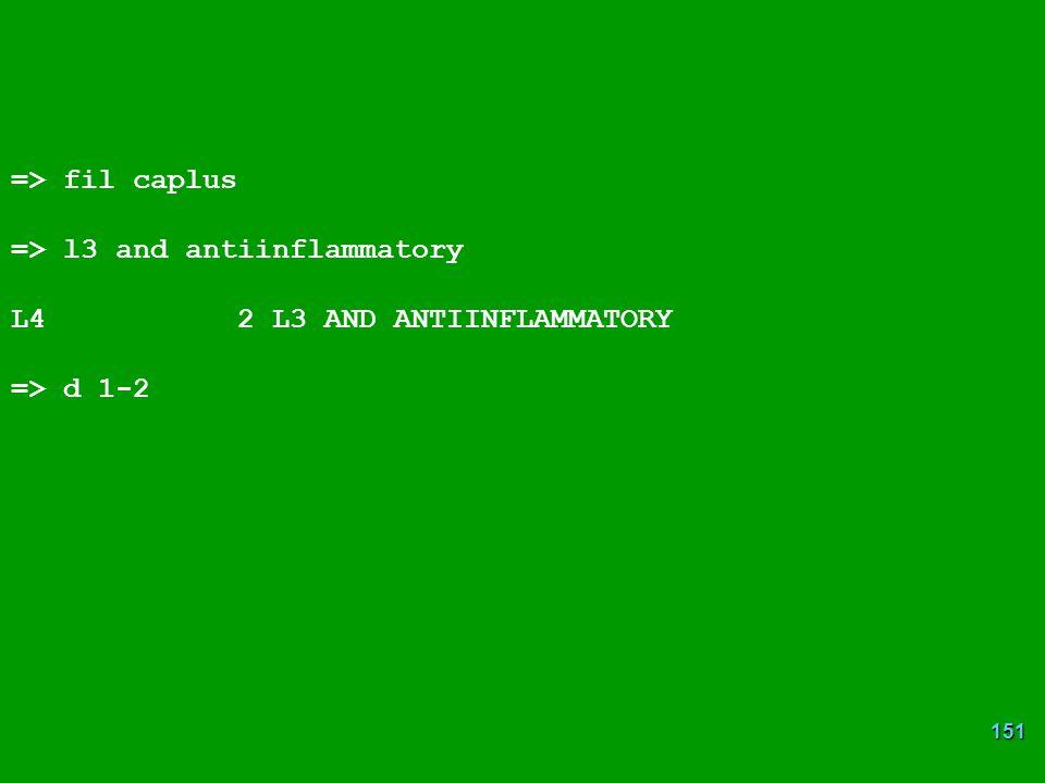 => fil caplus => l3 and antiinflammatory L4 2 L3 AND ANTIINFLAMMATORY => d 1-2