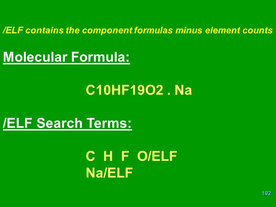 Molecular Formula: C10HF19O2 . Na /ELF Search Terms: C H F O/ELF