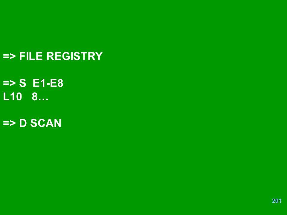 => FILE REGISTRY => S E1-E8 L10 8… => D SCAN
