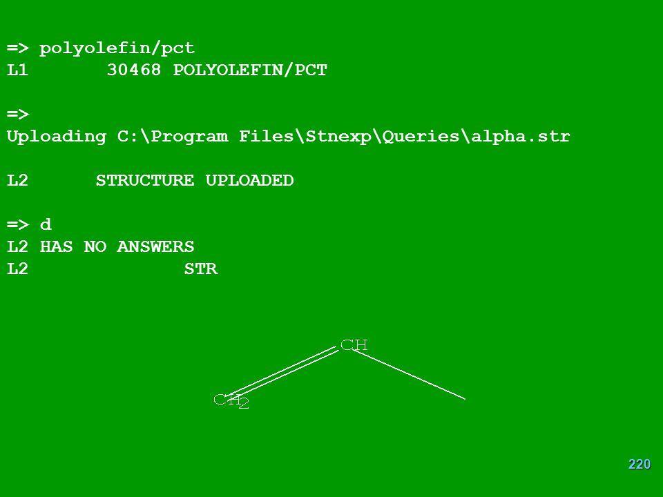 => polyolefin/pct L1 30468 POLYOLEFIN/PCT. => Uploading C:\Program Files\Stnexp\Queries\alpha.str.